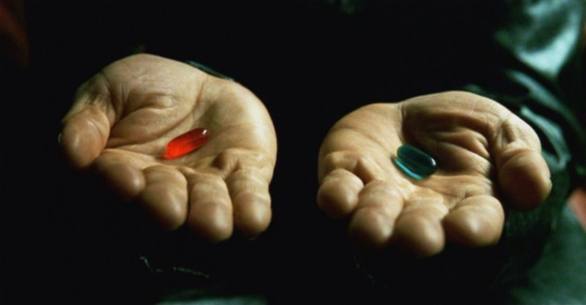 Red pill or blue pill. Which?